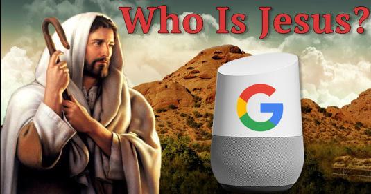 VIDEO Google Home NU știe cine este Iisus, dar îi recunoaște pe Allah, Buddha și Satana