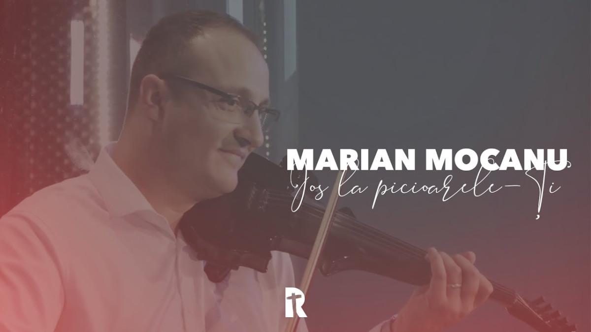 Marian Mocanu - Jos la picioarele-Ți