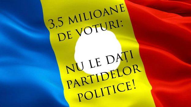 3.5 milioane de voturi: nu le dați partidelor politice