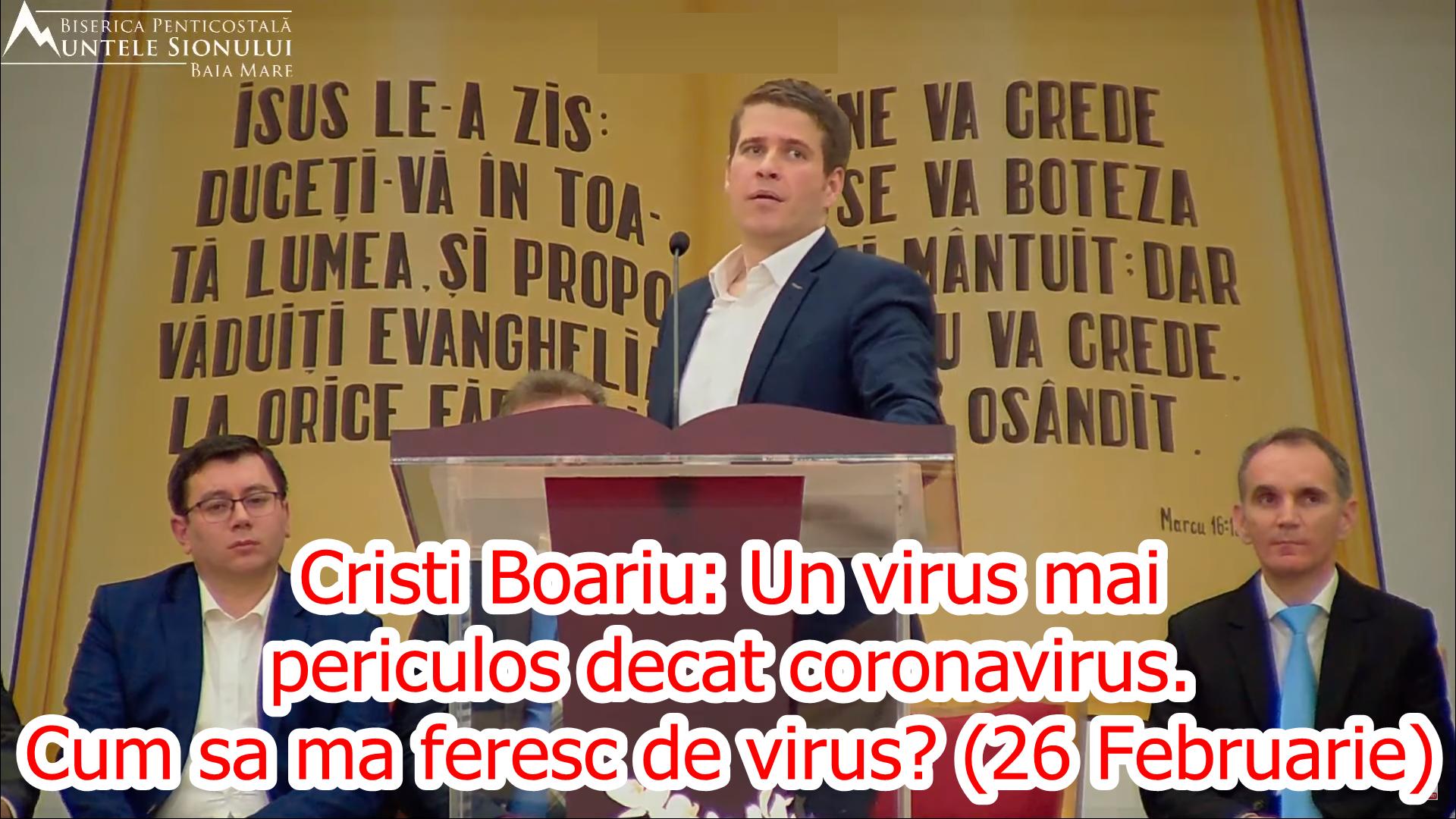 Cristi Boariu: Un virus mai periculos decat coronavirus. Cum sa ma feresc de virus? (26 Februarie)