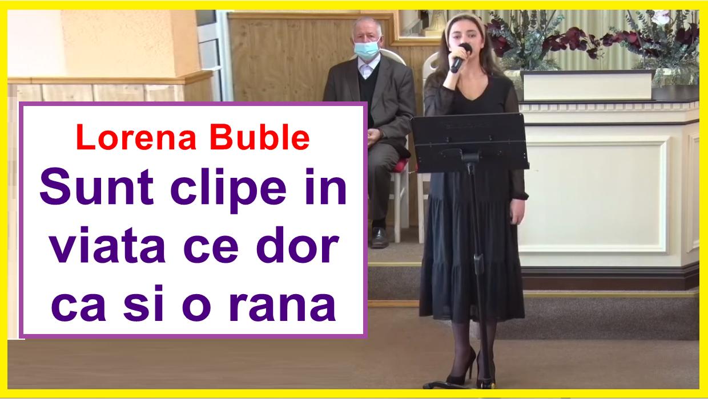 Lorena Buble: Sunt clipe in viata ce dor ca si o rana